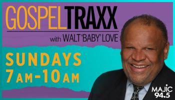 Gospel Traxx With Walt 'Baby' Love